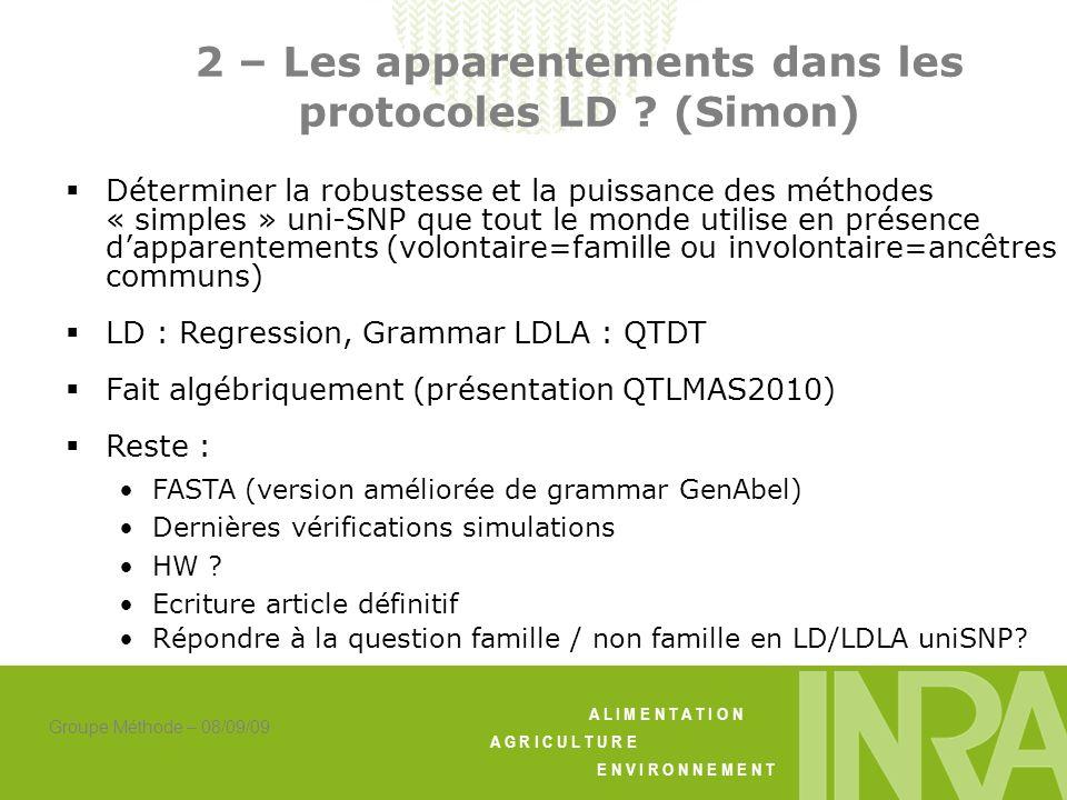 A L I M E N T A T I O N A G R I C U L T U R E E N V I R O N N E M E N T Groupe Méthode – 08/09/09 2 – Les apparentements dans les protocoles LD .