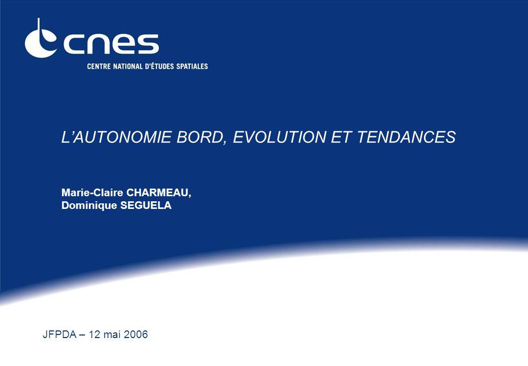 JFPDA – 12 mai 2006 LAUTONOMIE BORD, EVOLUTION ET TENDANCES Marie-Claire CHARMEAU, Dominique SEGUELA
