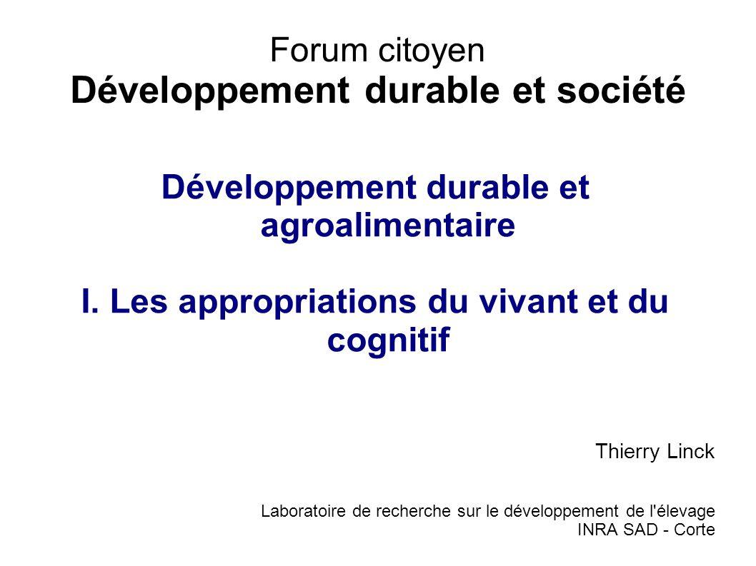 Forum citoyen Développement durable et société Développement durable et agroalimentaire I.