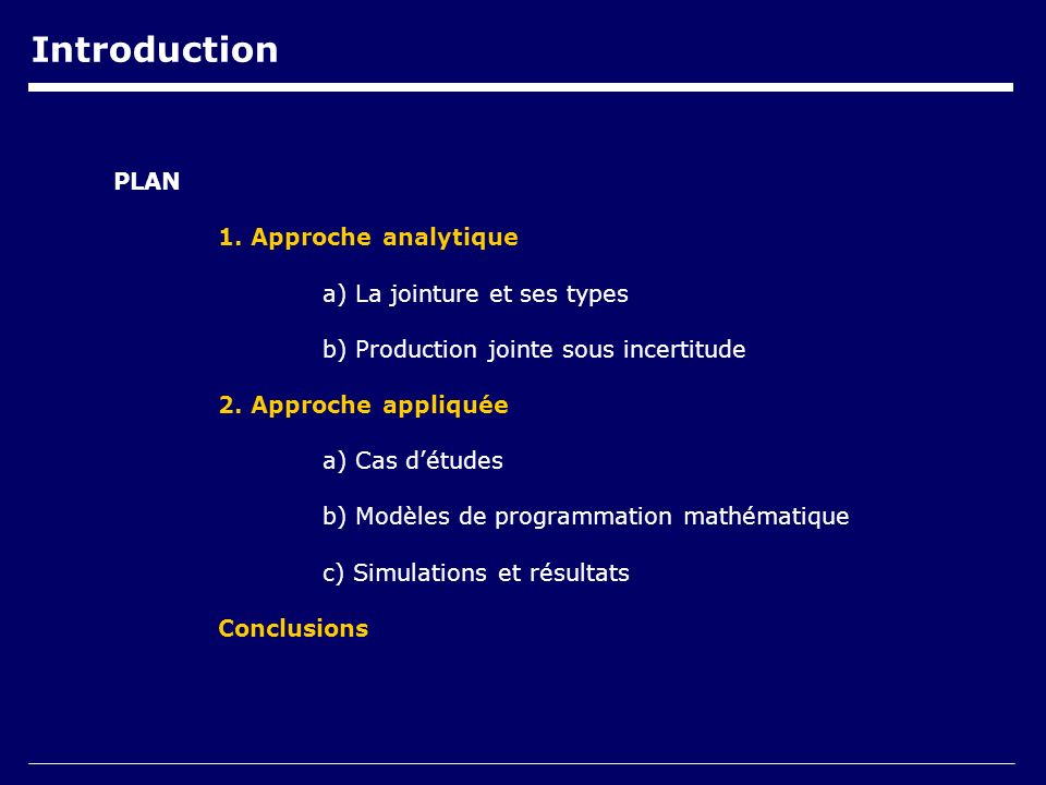 Introduction PLAN 1. Approche analytique a) La jointure et ses types b) Production jointe sous incertitude 2. Approche appliquée a) Cas détudes b) Mod