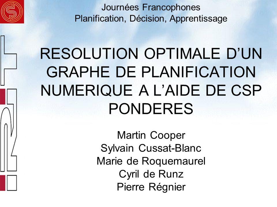 2 Plan 1.Introduction 2.Construction dun graphe de planification numérique 3.Codage du graphe en WCSP 4.Propagation de contraintes valuées 5.Etude expérimentale 6.Conclusions et perspectives