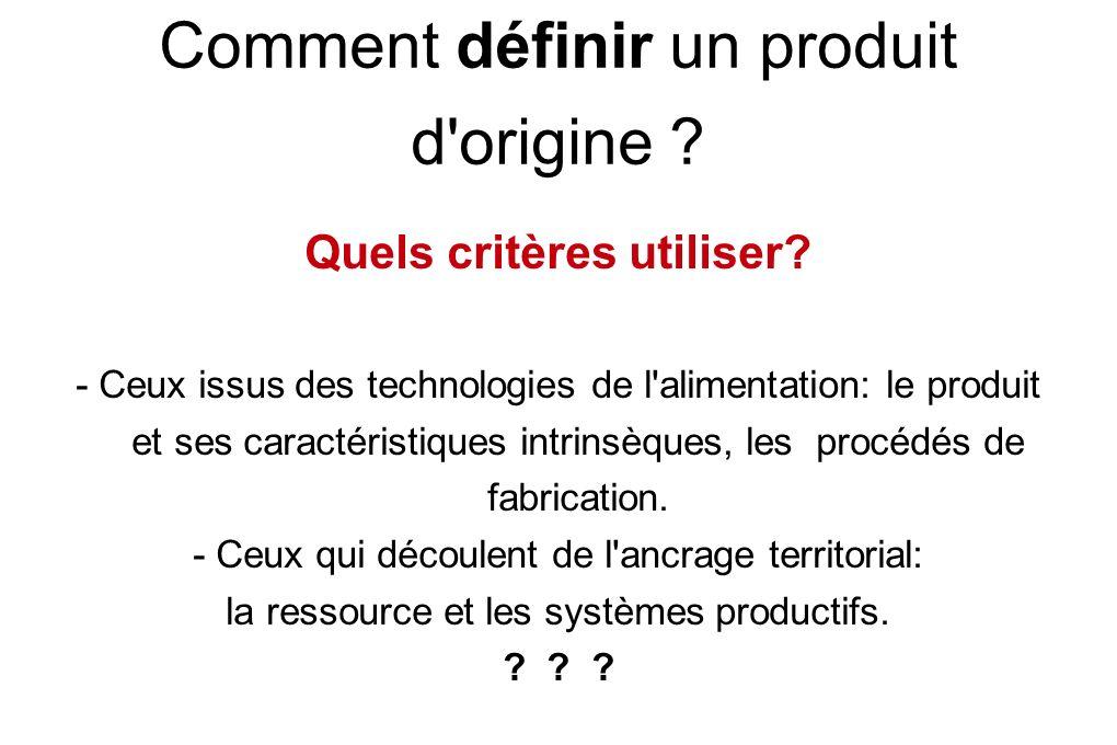 Comment définir un produit d origine . Quels critères utiliser.