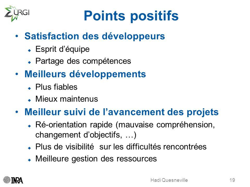 Hadi Quesneville Points positifs Satisfaction des développeurs Esprit déquipe Partage des compétences Meilleurs développements Plus fiables Mieux main