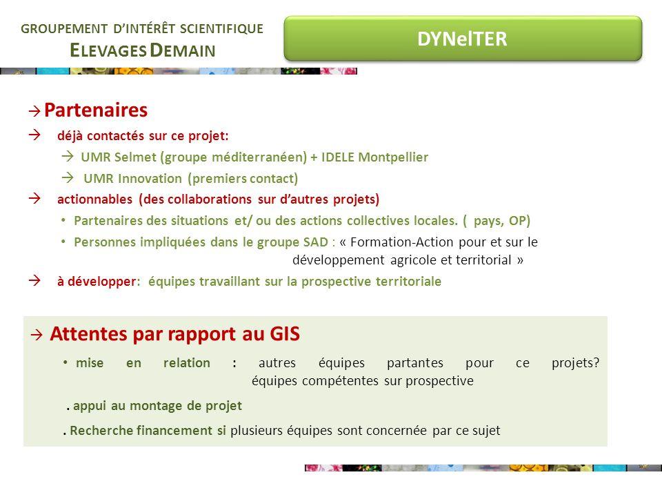 E LEVAGES D EMAIN GROUPEMENT DINTÉRÊT SCIENTIFIQUE DYNelTER Partenaires déjà contactés sur ce projet: UMR Selmet (groupe méditerranéen) + IDELE Montpe