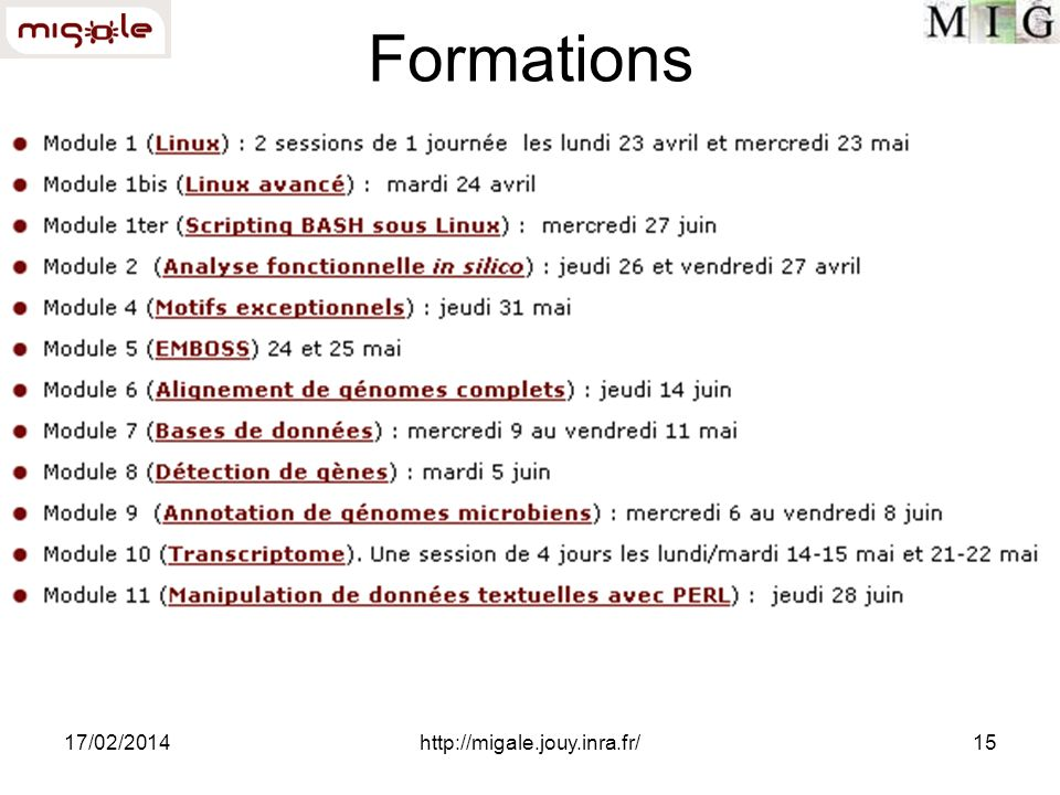 17/02/2014http://migale.jouy.inra.fr/15 Formations