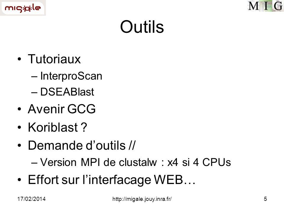 17/02/2014http://migale.jouy.inra.fr/5 Outils Tutoriaux –InterproScan –DSEABlast Avenir GCG Koriblast .