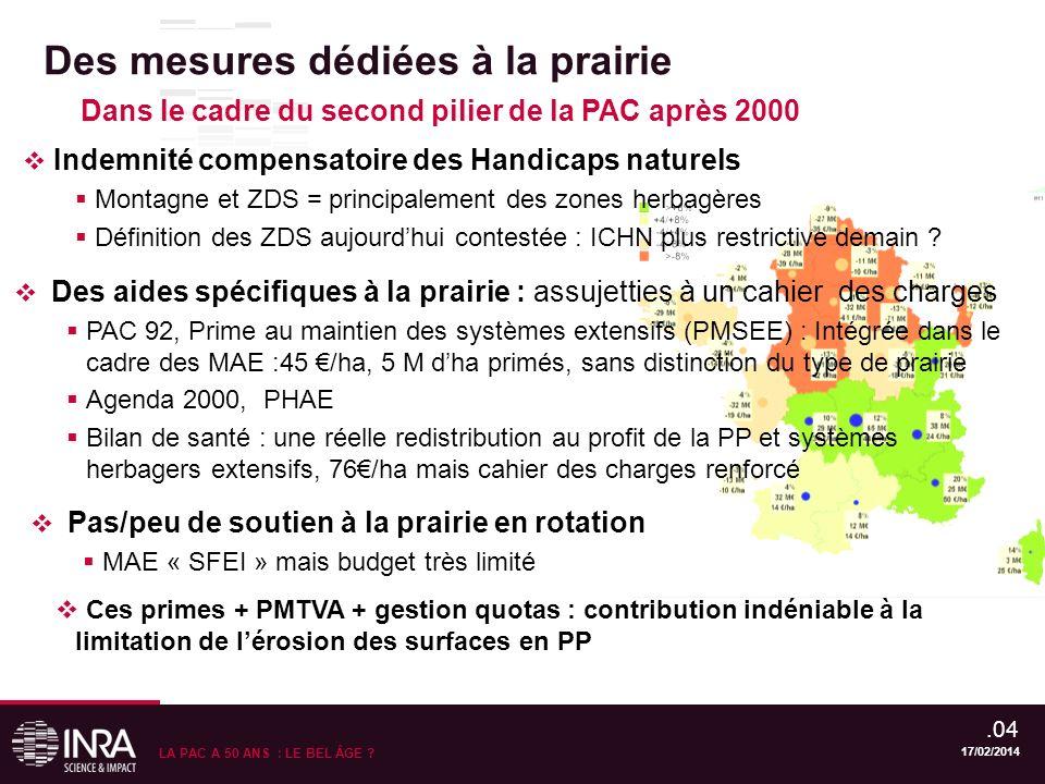 Dans le cadre du second pilier de la PAC après 2000 Des mesures dédiées à la prairie 17/02/2014.04 LA PAC A 50 ANS : LE BEL ÂGE ? 17/02/2014 Indemnité