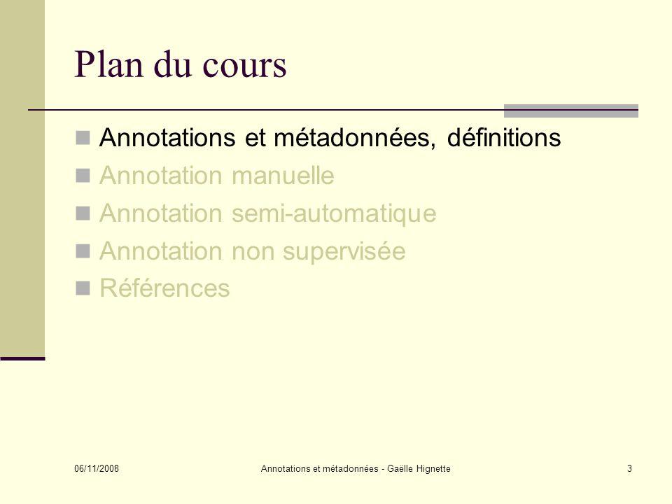 06/11/2008 Annotations et métadonnées - Gaëlle Hignette64 Quels termes de lontologie représentent le mieux le terme du web.