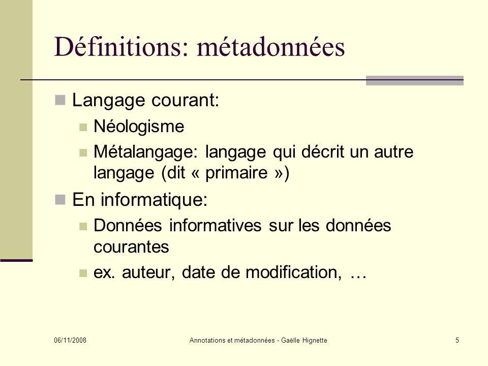 06/11/2008 Annotations et métadonnées - Gaëlle Hignette46 De l extraction d information aux métadonnées relationnelles Hôtel de la Chasse 13 rue de l Orée du Bois 22327 Trégoulec Tel.