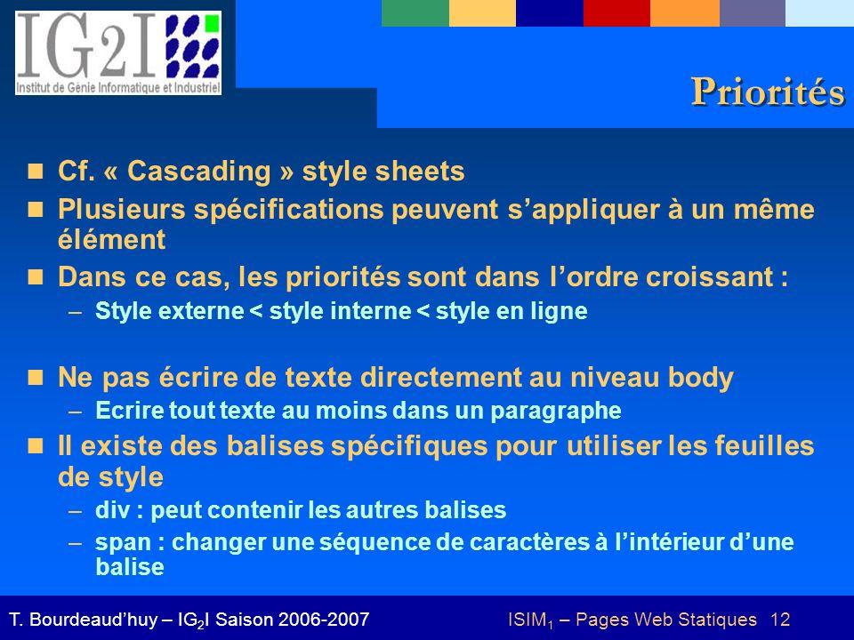 ISIM 1 – Pages Web Statiques 12T. Bourdeaudhuy – IG 2 I Saison 2006-2007 Priorités Cf.