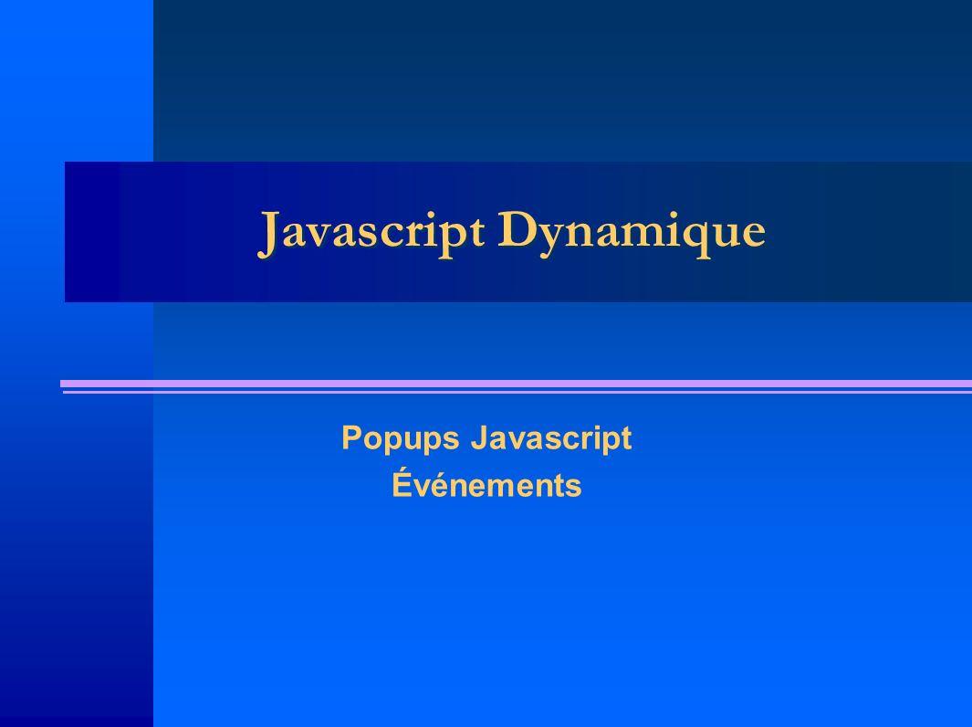 Javascript Dynamique Popups Javascript Événements