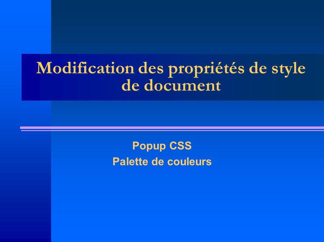 Modification des propriétés de style de document Popup CSS Palette de couleurs