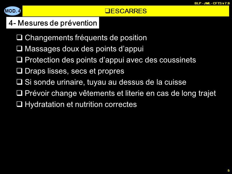 MOD. 4 BLP - JML - CFTS v 7.9 5 Changements fréquents de position Massages doux des points dappui Protection des points dappui avec des coussinets Dra