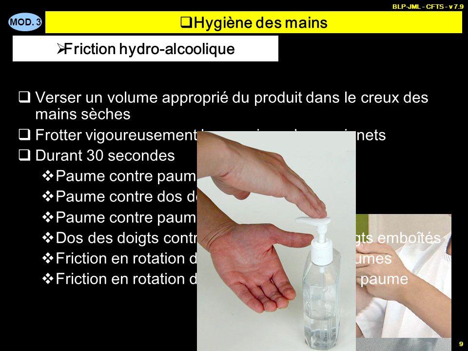 MOD. 3 BLP-JML - CFTS - v 7.9 9 Verser un volume approprié du produit dans le creux des mains sèches Frotter vigoureusement la peau jusquaux poignets