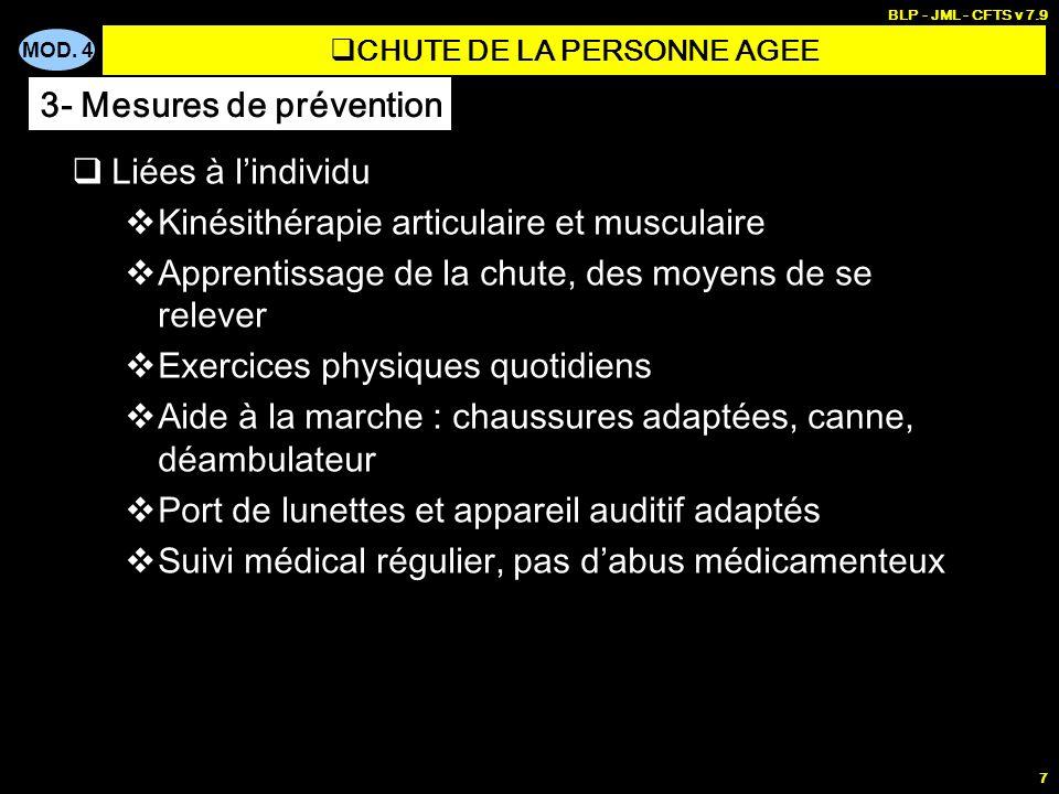 MOD. 4 BLP - JML - CFTS v 7.9 7 Liées à lindividu Kinésithérapie articulaire et musculaire Apprentissage de la chute, des moyens de se relever Exercic