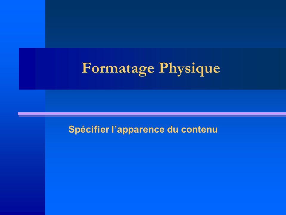 Formatage Physique Spécifier lapparence du contenu