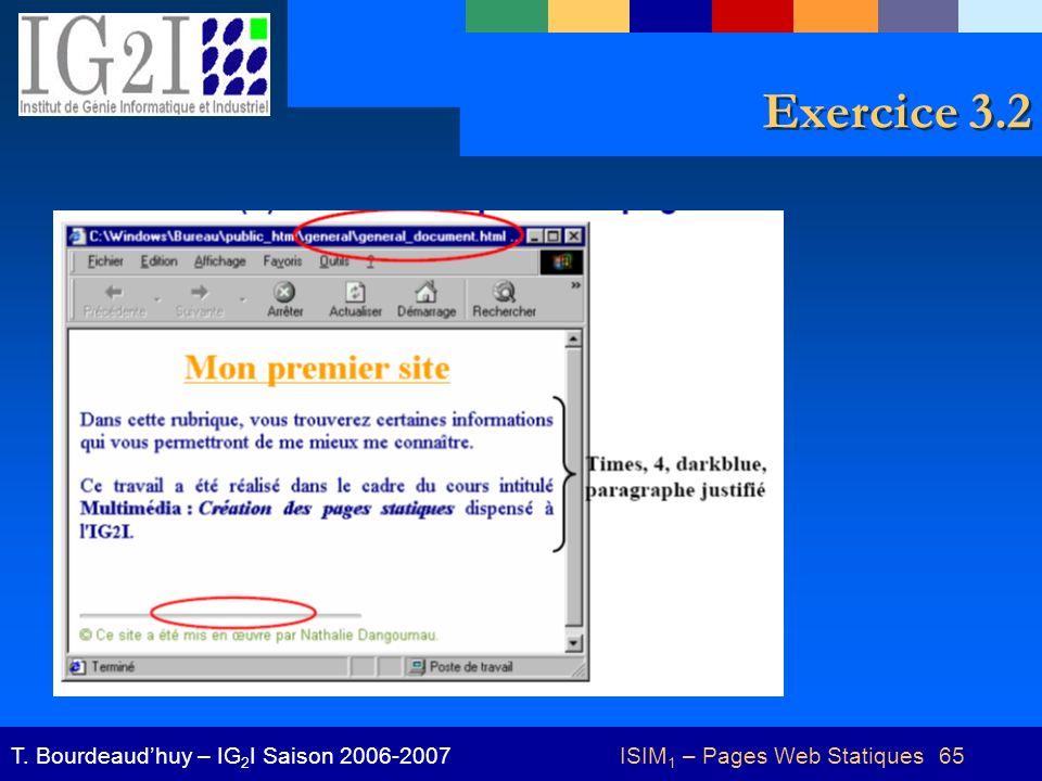 ISIM 1 – Pages Web Statiques 65T. Bourdeaudhuy – IG 2 I Saison 2006-2007 Exercice 3.2