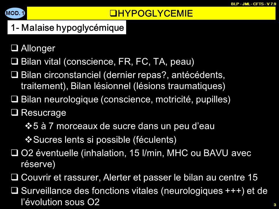 MOD. 1 BLP - JML - CFTS - V 7.9 3 Allonger Bilan vital (conscience, FR, FC, TA, peau) Bilan circonstanciel (dernier repas?, antécédents, traitement),
