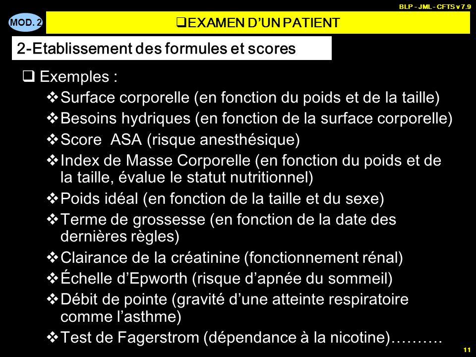 MOD. 2 BLP - JML - CFTS v 7.9 11 Exemples : Surface corporelle (en fonction du poids et de la taille) Besoins hydriques (en fonction de la surface cor