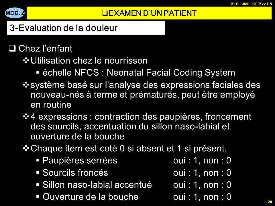 MOD. 2 BLP - JML - CFTS v 7.9 20 Chez lenfant Utilisation chez le nourrisson échelle NFCS : Neonatal Facial Coding System système basé sur lanalyse de