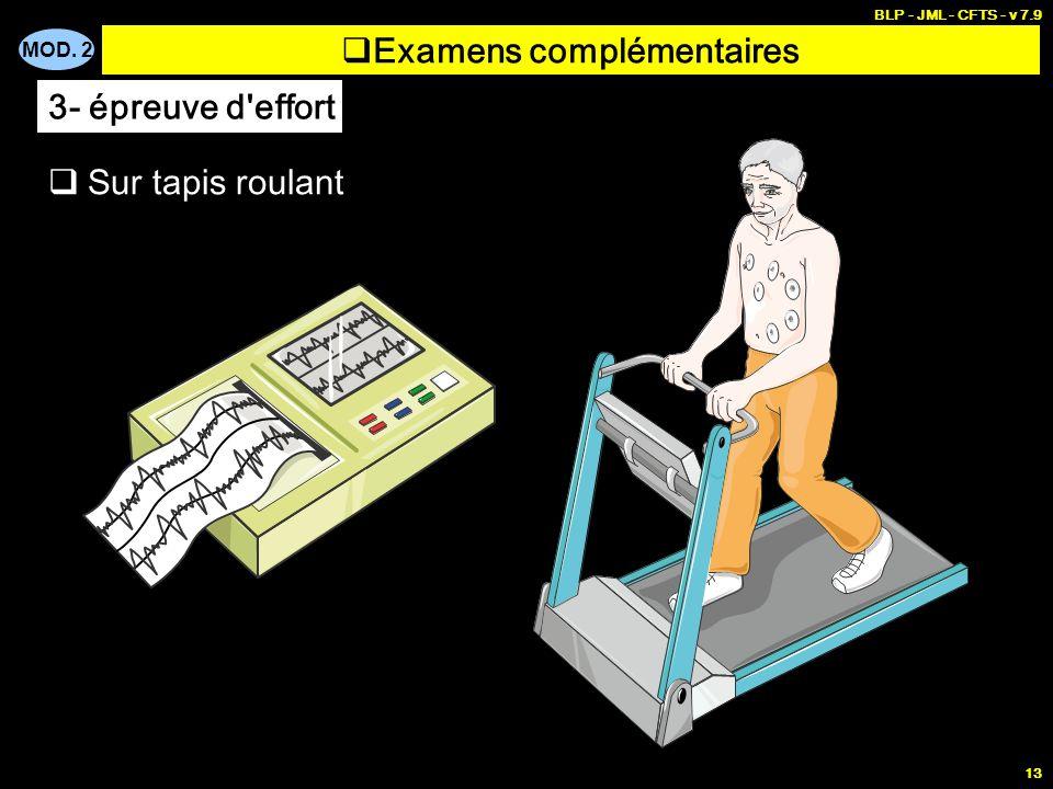 MOD. 2 BLP - JML - CFTS - v 7.9 13 Examens complémentaires Sur tapis roulant 3- épreuve d'effort