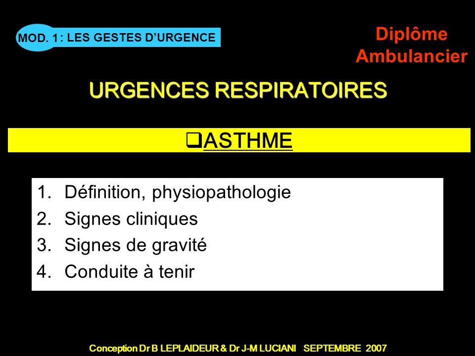 Conception Dr B LEPLAIDEUR & Dr J-M LUCIANI SEPTEMBRE 2007 : LES GESTES DURGENCE MOD.