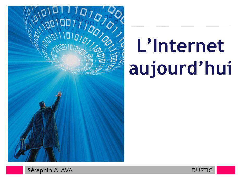 LInternet aujourdhui Séraphin ALAVADUSTIC 1