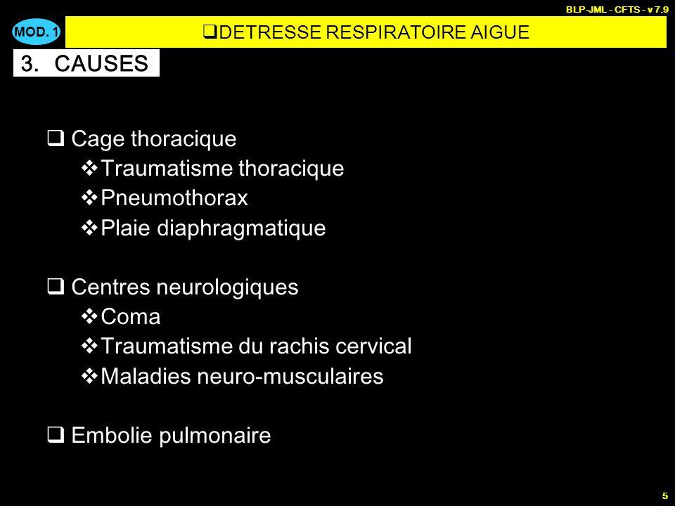 MOD. 1 BLP-JML - CFTS - v 7.9 5 Cage thoracique Traumatisme thoracique Pneumothorax Plaie diaphragmatique Centres neurologiques Coma Traumatisme du ra
