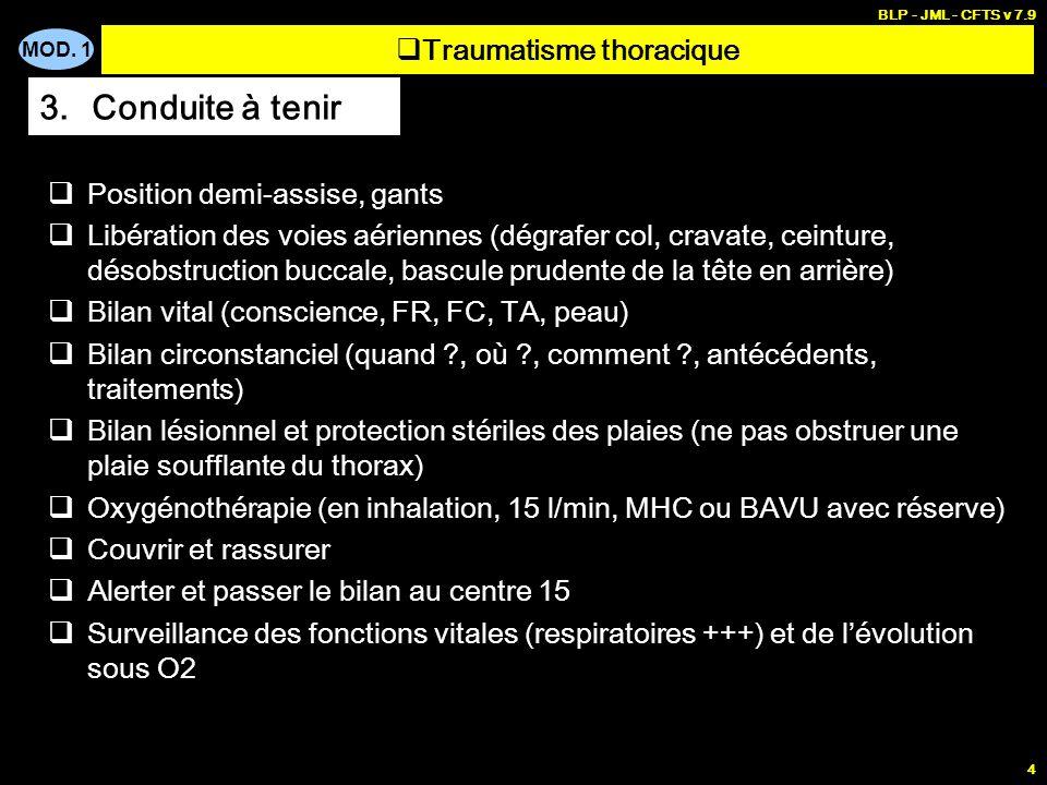 MOD. 1 BLP - JML - CFTS v 7.9 4 Position demi-assise, gants Libération des voies aériennes (dégrafer col, cravate, ceinture, désobstruction buccale, b