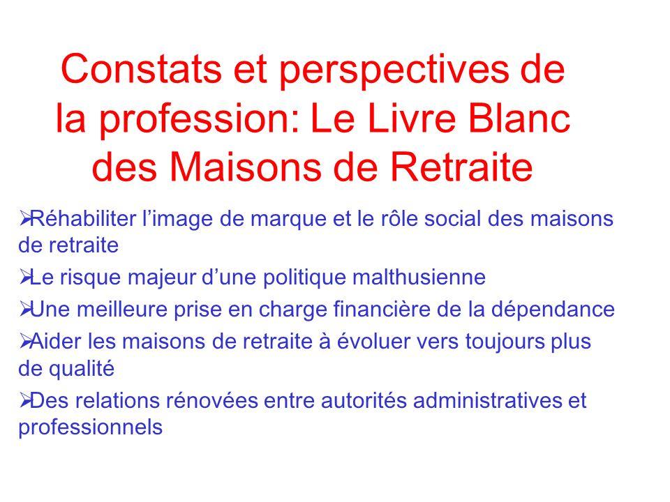 Constats et perspectives de la profession: Le Livre Blanc des Maisons de Retraite Réhabiliter limage de marque et le rôle social des maisons de retrai