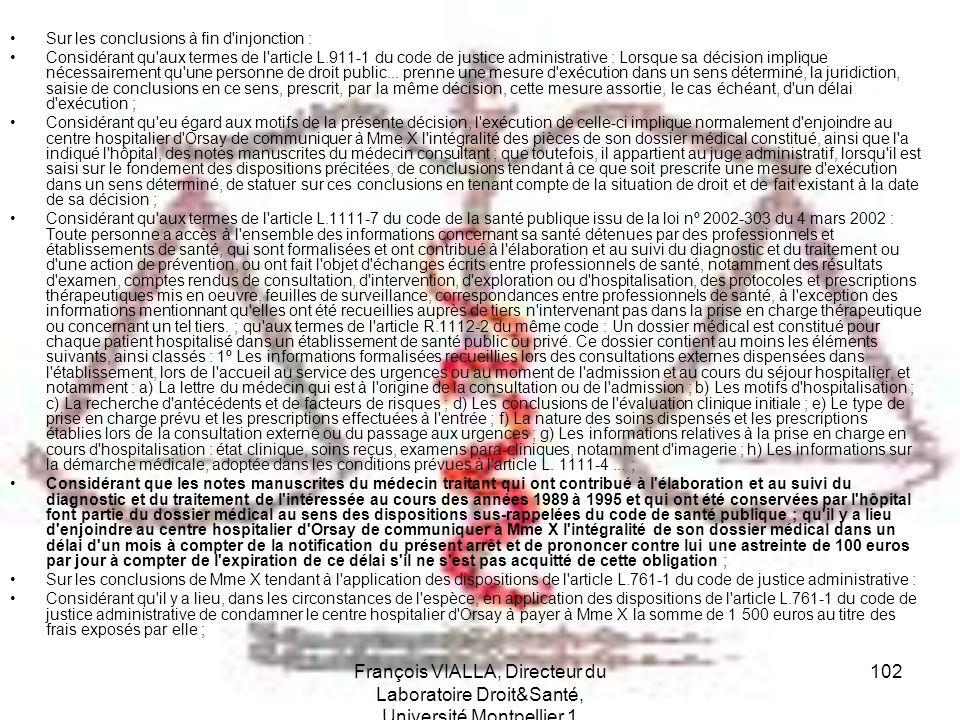 François VIALLA, Directeur du Laboratoire Droit&Santé, Université Montpellier 1 102 Sur les conclusions à fin d'injonction : Considérant qu'aux termes