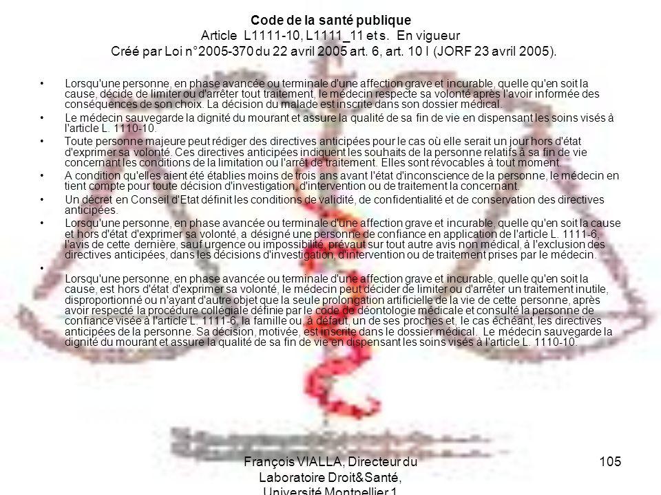 François VIALLA, Directeur du Laboratoire Droit&Santé, Université Montpellier 1 105 Code de la santé publique Article L1111-10, L1111_11 et s. En vigu