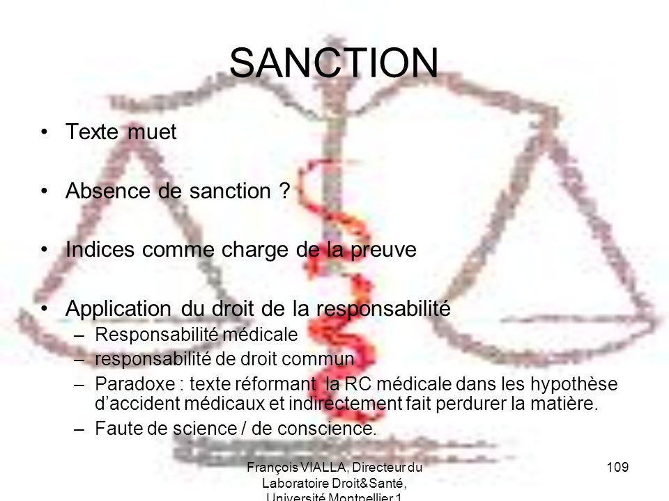 François VIALLA, Directeur du Laboratoire Droit&Santé, Université Montpellier 1 109 SANCTION Texte muet Absence de sanction ? Indices comme charge de