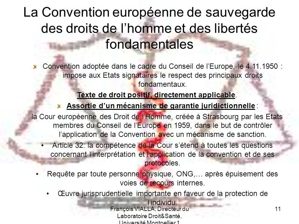 François VIALLA, Directeur du Laboratoire Droit&Santé, Université Montpellier 1 11 La Convention européenne de sauvegarde des droits de lhomme et des