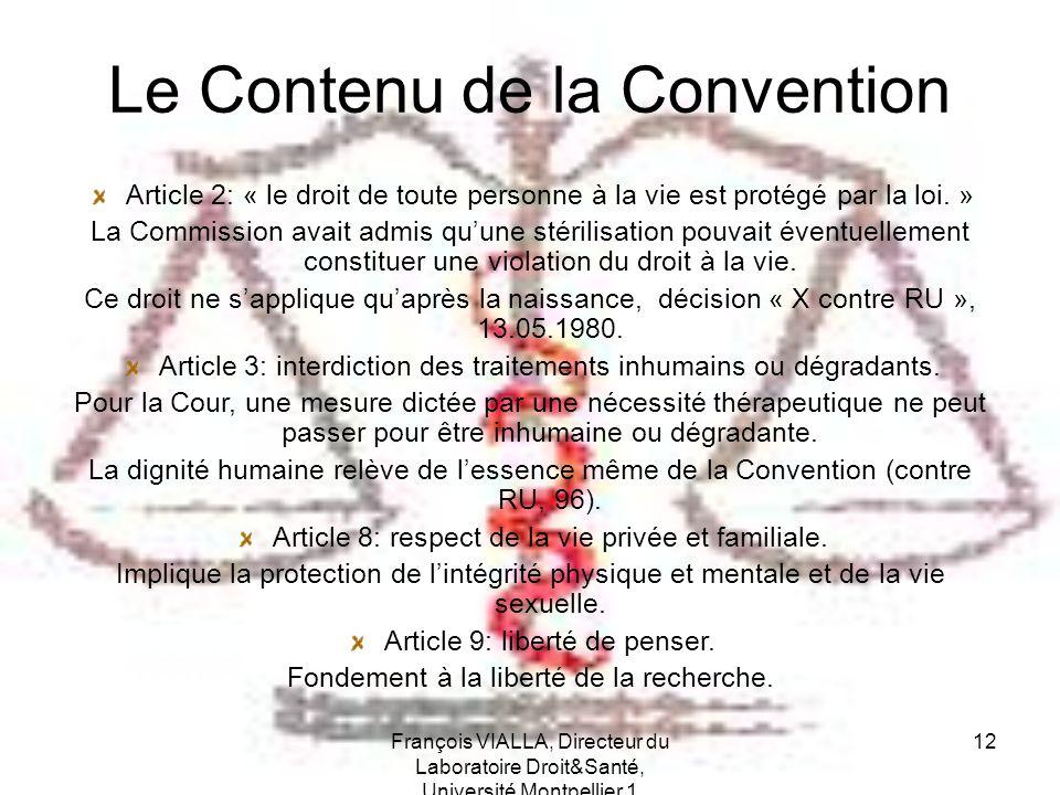 François VIALLA, Directeur du Laboratoire Droit&Santé, Université Montpellier 1 12 Le Contenu de la Convention Article 2: « le droit de toute personne