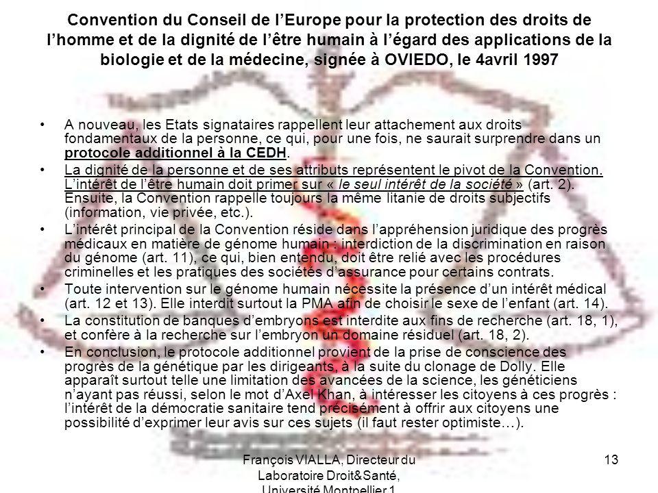 François VIALLA, Directeur du Laboratoire Droit&Santé, Université Montpellier 1 13 Convention du Conseil de lEurope pour la protection des droits de l