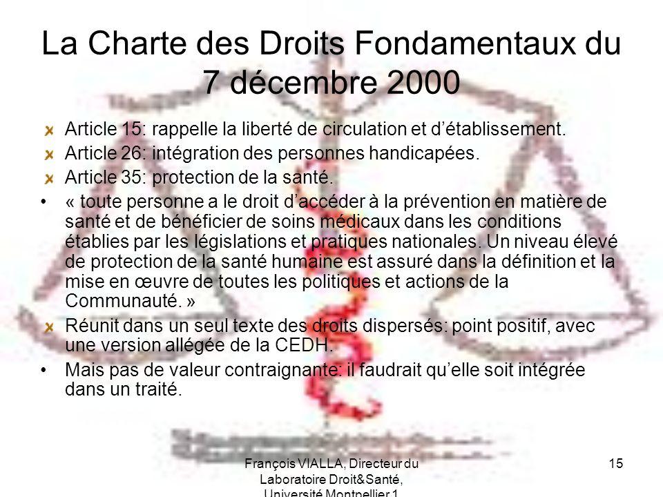 François VIALLA, Directeur du Laboratoire Droit&Santé, Université Montpellier 1 15 La Charte des Droits Fondamentaux du 7 décembre 2000 Article 15: ra