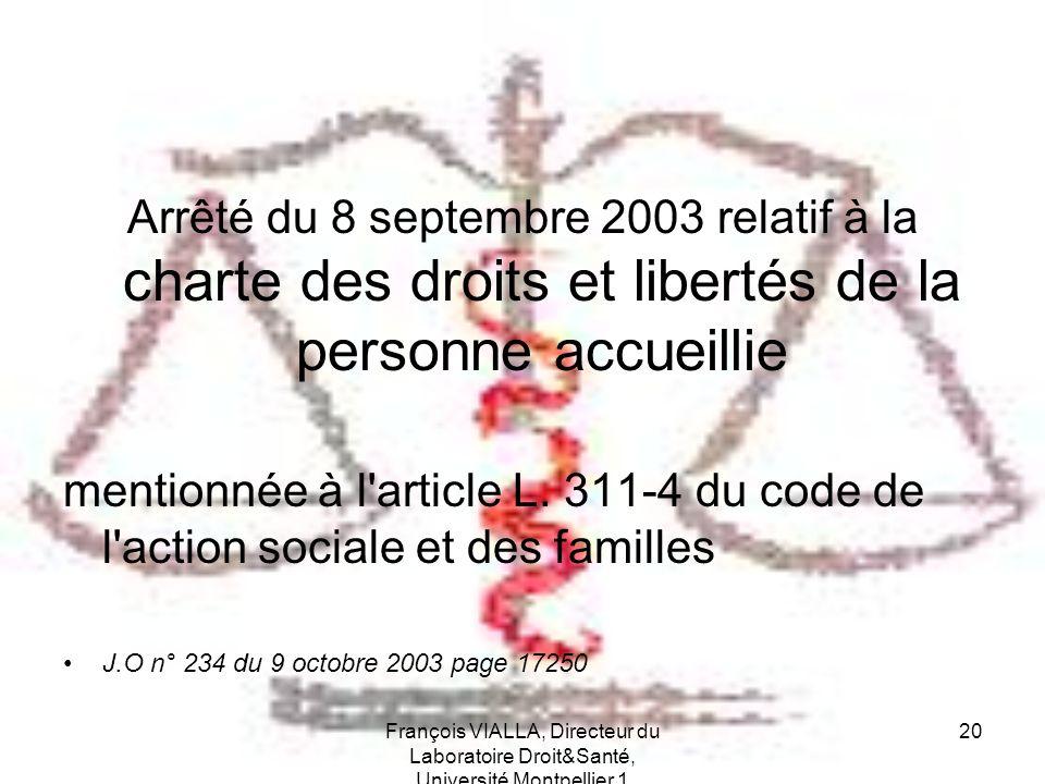 François VIALLA, Directeur du Laboratoire Droit&Santé, Université Montpellier 1 20 Arrêté du 8 septembre 2003 relatif à la charte des droits et libert