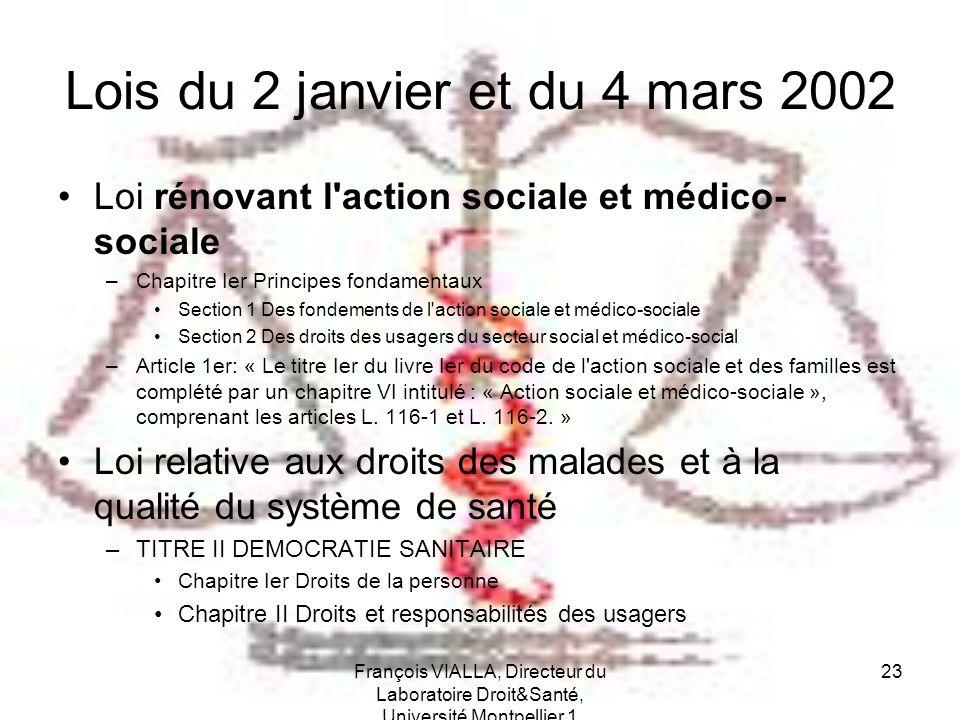 François VIALLA, Directeur du Laboratoire Droit&Santé, Université Montpellier 1 23 Lois du 2 janvier et du 4 mars 2002 Loi rénovant l'action sociale e