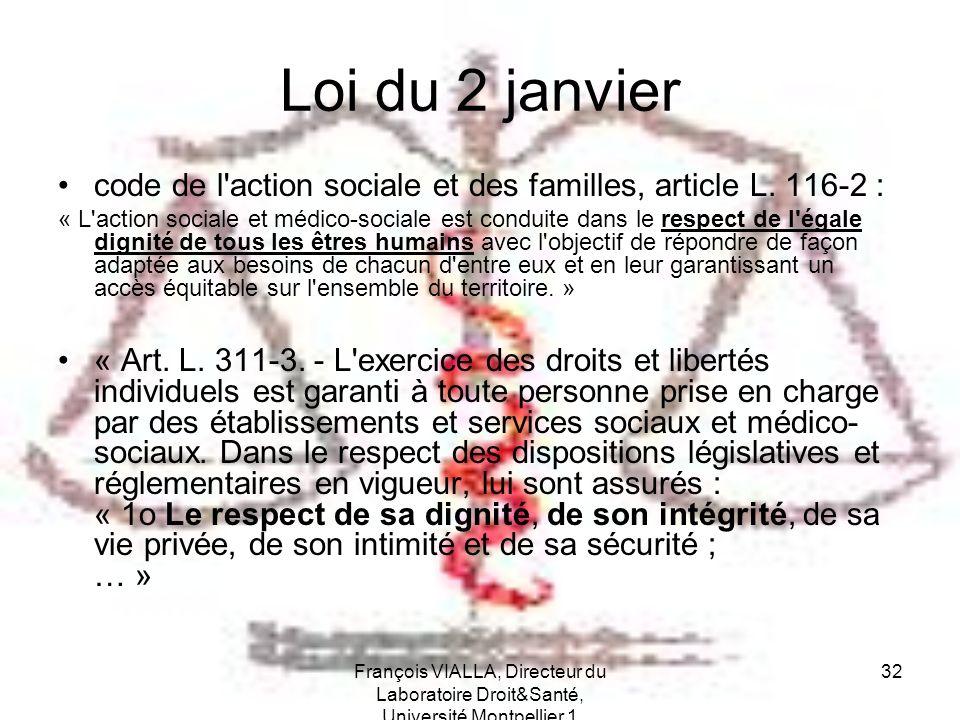 François VIALLA, Directeur du Laboratoire Droit&Santé, Université Montpellier 1 32 Loi du 2 janvier code de l'action sociale et des familles, article