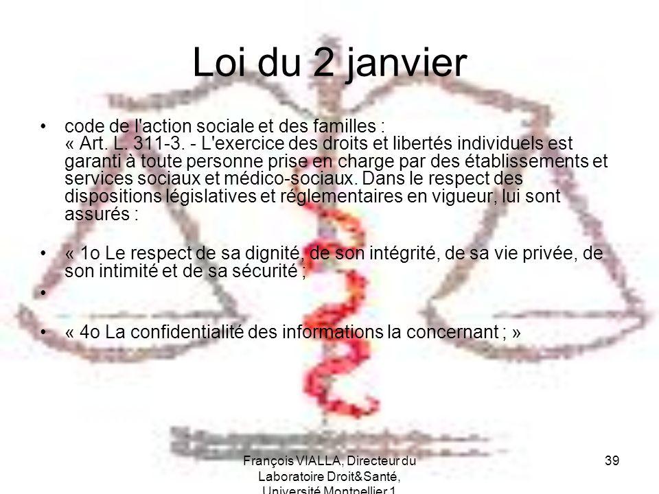François VIALLA, Directeur du Laboratoire Droit&Santé, Université Montpellier 1 39 Loi du 2 janvier code de l'action sociale et des familles : « Art.