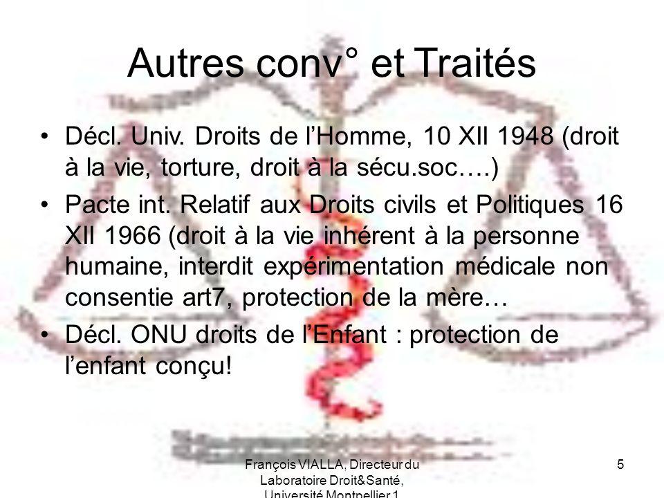 François VIALLA, Directeur du Laboratoire Droit&Santé, Université Montpellier 1 36 Droit au respect de la vie privée Code civil art.