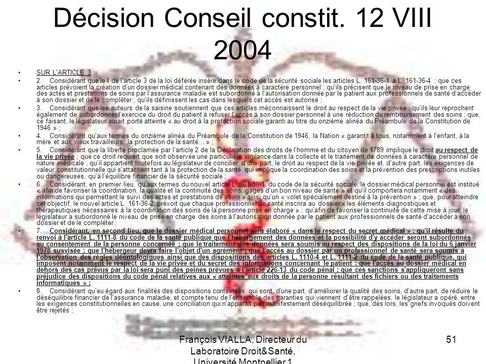 François VIALLA, Directeur du Laboratoire Droit&Santé, Université Montpellier 1 51 Décision Conseil constit. 12 VIII 2004 SUR L'ARTICLE 3 : 2. Considé