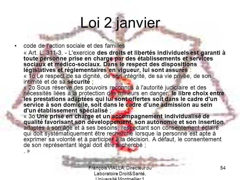 François VIALLA, Directeur du Laboratoire Droit&Santé, Université Montpellier 1 54 Loi 2 janvier code de l'action sociale et des familles « Art. L. 31
