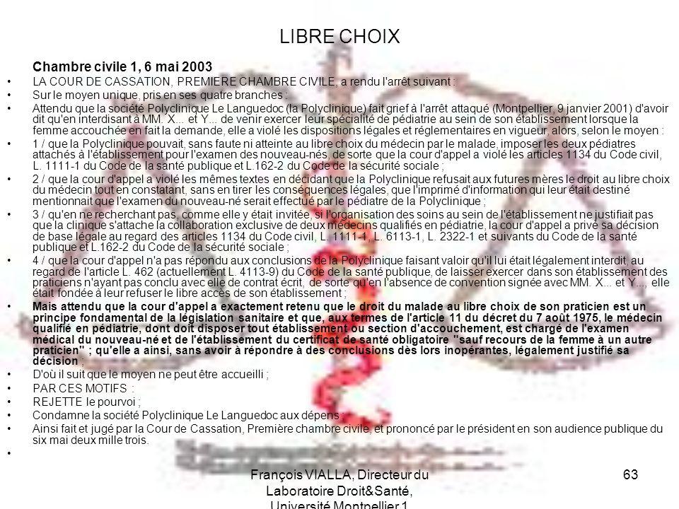 François VIALLA, Directeur du Laboratoire Droit&Santé, Université Montpellier 1 63 LIBRE CHOIX Chambre civile 1, 6 mai 2003 LA COUR DE CASSATION, PREM