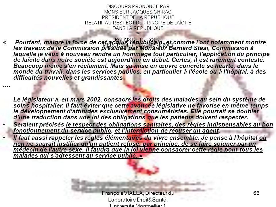 François VIALLA, Directeur du Laboratoire Droit&Santé, Université Montpellier 1 66 DISCOURS PRONONCÉ PAR MONSIEUR JACQUES CHIRAC PRÉSIDENT DE LA RÉPUB