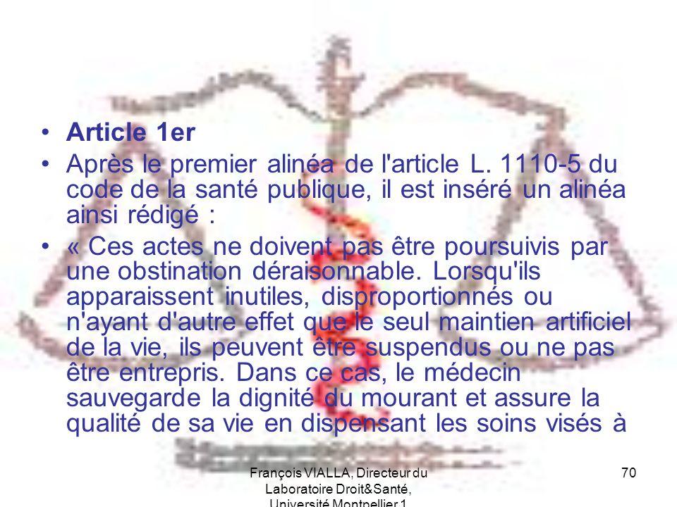 François VIALLA, Directeur du Laboratoire Droit&Santé, Université Montpellier 1 70 Article 1er Après le premier alinéa de l'article L. 1110-5 du code