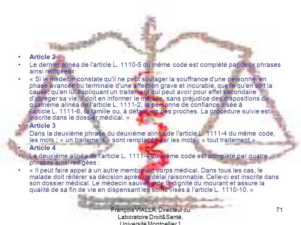 François VIALLA, Directeur du Laboratoire Droit&Santé, Université Montpellier 1 71 Article 2 Le dernier alinéa de l'article L. 1110-5 du même code est