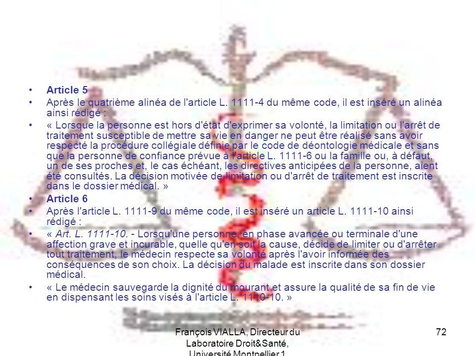 François VIALLA, Directeur du Laboratoire Droit&Santé, Université Montpellier 1 72 Article 5 Après le quatrième alinéa de l'article L. 1111-4 du même