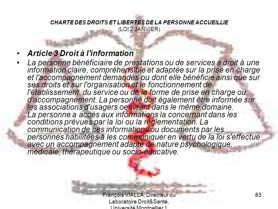 François VIALLA, Directeur du Laboratoire Droit&Santé, Université Montpellier 1 83 CHARTE DES DROITS ET LIBERTES DE LA PERSONNE ACCUEILLIE (LOI 2 JANV